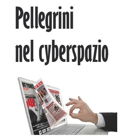 Pellegrini nel cyberspazio